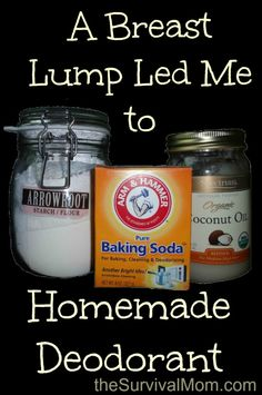 A breast lump led me to homemade deodorant | via www.TheSurvivalMom.com