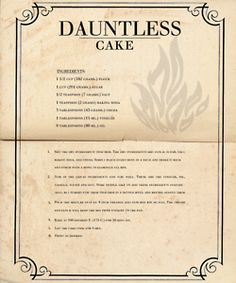Dauntless Cake. Scroll down to find the cake recipe. Or http://www.epicreads.com/blog/ya-inspired-recipes/ (scroll down about halfway).