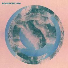 Roosevelt - Sea (2012) [EP]