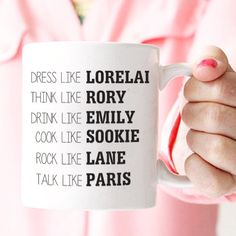 Image result for dress like lorelai think like rory mug