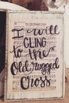 will cling to the ole rugged cross sign with sheet music Sheet Music Crafts, Sheet Music Decor, Craft Projects, Projects To Try, Craft Ideas, Decor Ideas, Hymn Art, Old Rugged Cross, Paper Crafts