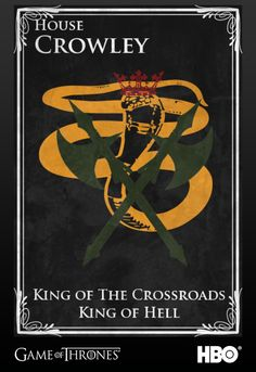 Crowley's Crest, depicted in the Game of Thrones universe. The yellow snake is Crowley himself, ruthless and cunning, yet a coward at heart. The red crown signifies his role as king. The axes are his protection against other demons.