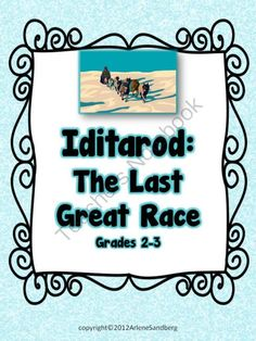 Iditarod : The Last Great Race: Grades 2-3 from LMN Tree on TeachersNotebook.com (50 pages)