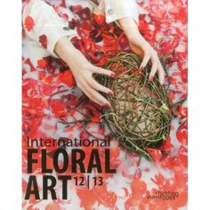 International Floral Art 2012-2013 [Hardcover]