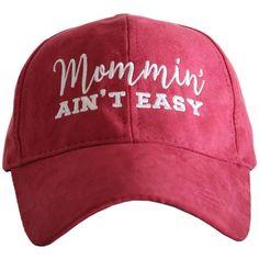 Mommin' ain't easy ultra suede hat.
