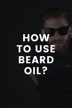 How To Use Beard Oil? – LIFESTYLE BY PS Mens Hairstyles Fade, Men's Hairstyles, Beard Styles For Men, Hair And Beard Styles, Beard Oil Review, Beard Growth Oil, Long Beards, Brittle Hair