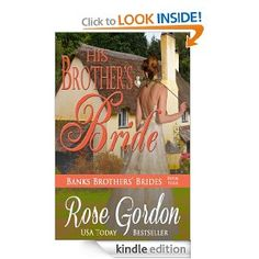 Amazon.com: His Brother's Bride (Banks Brothers' Brides, BOOK 4) eBook: Rose Gordon: Kindle Store