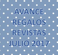 WhiteWalls byVictoria: Avance regalos revistas julio 2017