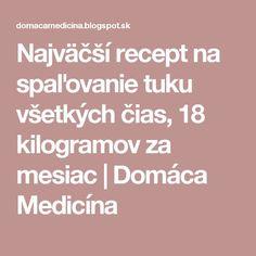 Najväčší recept na spaľovanie tuku všetkých čias, 18 kilogramov za mesiac | Domáca Medicína Nordic Interior, Detox, Lose Weight, Agar, Skinny, Fitness, Lemon, Thin Skinny