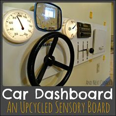 Upcycled car dashboard sensory board for kids  - not sure who would be more excited, Daddy or the boys!