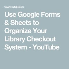 Use Google Forms & Sheets to Organize Your Library Checkout System - YouTube Library Checkout System, Classroom Libraries, Use Google, Lending Library, Middle School Classroom, Fourth Grade, Organize, Projects To Try, Student