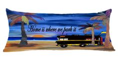 RV Home is where we park it camper by the lake art body pillow case – Art Gifts by the Beach