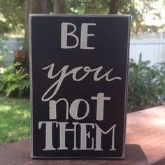Be You Not Them.JPG #cultivategratitude #gratitude