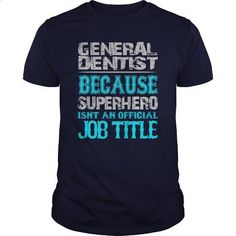 General Dentist Shirt #shirt #clothing. BUY NOW => https://www.sunfrog.com/Jobs/General-Dentist-Shirt-Navy-Blue-Guys.html?60505