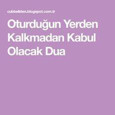 Oturduğun Yerden Kalkmadan Kabul Olacak Dua Marriage Proposals, Allah, Prayers, Quotes, Proposal Ideas, Bargello, Islamic, Facebook, Projects