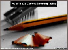 Top 2015 B2B Content Marketing Tactics - http://360phot0.com/top-2015-b2b-content-marketing-tactics/