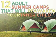 12 Adult Summer Camps That Will Reawaken Your Inner Child