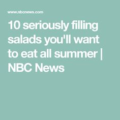 10 seriously filling salads you'll want to eat all summer | NBC News
