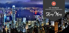 Come check these 10 fascinating facts about Hong Kong — straight from a local! A city of skyscrapers, there's surely more to it than its commercial center.
