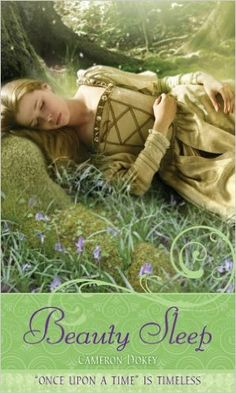 Beauty Sleep - Cameron Dokey: Um reconto de A Bela Adormecida. A retelling of Sleeping Beauty. #fairytales