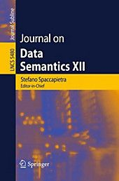 Journal on Data Semantics XIV. This work examines a wide range of topics in data semantics, from theories supporting the formal definition of semantic content to innovative domain-specific applications of semantic knowledge. Research And Development, Data Visualization, Computer Science, Definitions, Presentation, Knowledge, Author, Ranges, Multimedia
