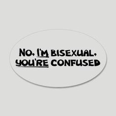 Bisexual Not Confused Oval Sticker Slytherin, Bisexual Pride, Gay Pride, Calliope Torres, We Will Rock You, Lgbt Community, Character Aesthetic, Transgender, Friedrich Nietzsche