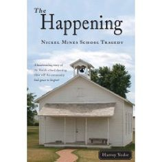 """""""The Happening: Nickel Mines School Tragedy"""" by Harvey Yoder."""