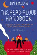 The Read-Aloud Handbook 7th Edition - Jim Trelease's classic handbook has been revised and updated
