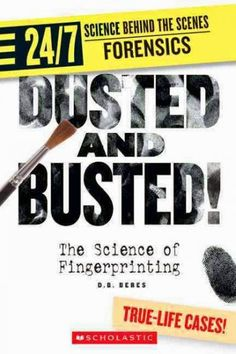 East Rockaway Public Library: Read This! Nonfiction for Middle Grades Dusted and Busted: The Science of Fingerprinting: True-Life Cases by D.B. Beres