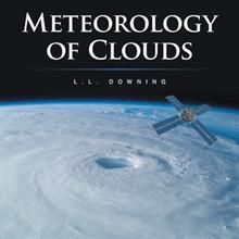 Meteorology of clouds / L.L. Downing (2013)