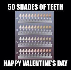 50 Shades of Teeth. Happy Valentine's Day.