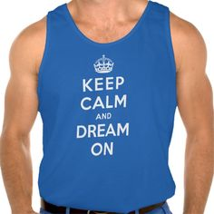 Keep Calm and Dream On Tank Top Tank Tops