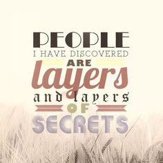 """Divergent Quotes: """"People I have discovered are layers and layers of secrets."""" ~ Tris Prior"""