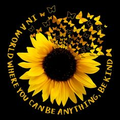 Be kind . Sunflower Quotes, Sunflower Pictures, Sunflower Art, Sunflower Tattoos, Sunflowers And Roses, Sunflower Wallpaper, Mellow Yellow, My Sunshine, I Tattoo