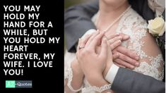 Most Romantic love quotes for wife you should know - Az-Quotes Romantic Quotes For Him, Love Quotes For Wife, Beautiful Love Quotes, Wife Quotes, Searching For Love Quotes, I Love You, Love Her, Hold My Heart, Loving Wives