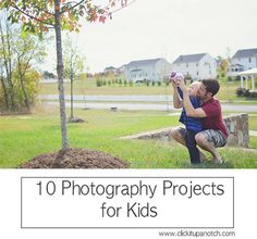 10 Photography Projects for Kids by Beryl Young via Click it Up a Notch