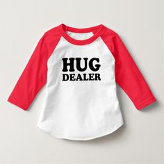 Hug Dealer funny toddler raglan shirt
