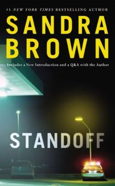 Standoff by Sandra Brown. I read it all in one sitting, which I always end up doing when the story takes place within such a short time span. In this case, over several hours in a convenience store. Sandra Brown Books, Books To Read, My Books, Reading Library, English Reading, My Escape, Book Nooks, Book Authors, Date