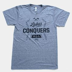 Labor Conquers All Tee via shopgoodokc.com $24