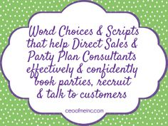 Sample Word Choices for Direct Sales and Party Plan Consultants to share about their business book parties and recruit Direct Sales Party, Direct Sales Tips, Direct Selling, Thirty One Business, Business Tips, Event Planning Tips, Party Planning, Wedding Planning, Network Marketing Tips