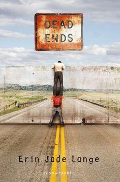 Book for school 6: Dead Ends by  Erin Jade Lange. Feb 2017.