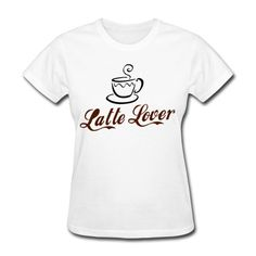 Latte Lover Women's T-Shirt White Women's T-Shirt | SnapMade.com ($20) ❤ liked on Polyvore featuring tops, t-shirts, relax t shirt, relaxed tee, relaxed fit t shirt, white tops and relaxed fit tee