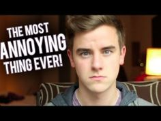 The Most Annoying Thing Ever - YouTube- omg yes those are son annoying