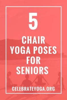 5 Chair Yoga Poses For Seniors