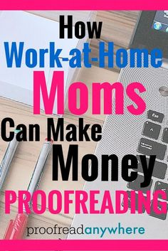 Hundreds, even thousands of people -- like work-at-home moms -- are turning to various types of freelance work every day.  Of course, the folks on the ProofreadAnywhere team believe freelance proofreading is a dream job for people with a pair of eagle eyes!
