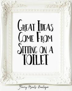 Funny Bathroom PrintGreat Ideas Come From Sitting On a
