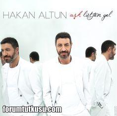 Hakan Altun - Aşk Lütfen Gel (2015) Albüm Tanıtımı - ForumTutkusu.Com - Forum Tutkunlarının Tek Adresi