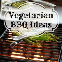 Vegetarian BBQ Ideas - Long Wait For Isabella