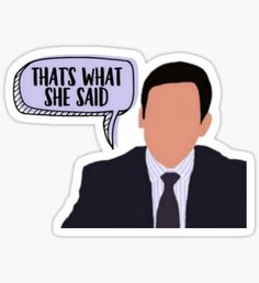 That's what she said The Office The office stickers