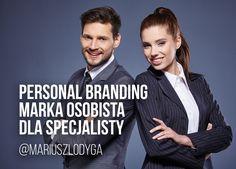 """""""Personal branding"""" czyli czym jest marka osobista dla specjalisty idlaczego warto ją budować?"""